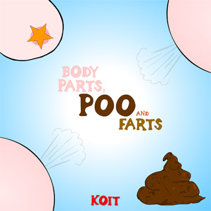 Body Parts, Poo and Farts